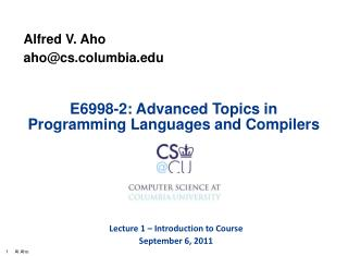 E6998-2: Advanced Topics in Programming Languages and Compilers
