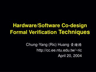 Hardware/Software Co-design Formal Verification  Techniques