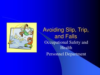 Avoiding Slip, Trip, and Falls
