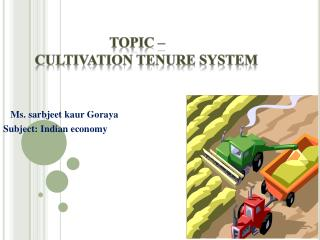 Topic –          Cultivation Tenure System
