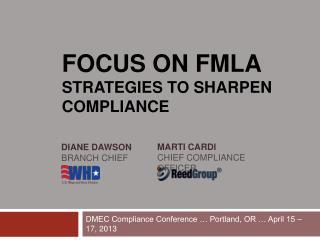 FOCUS ON FMLA Strategies to Sharpen Compliance