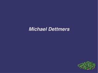 Michael Dettmers