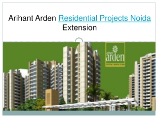 Arihant Arden Residential Projects Noida Extension