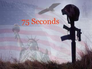 75 Seconds