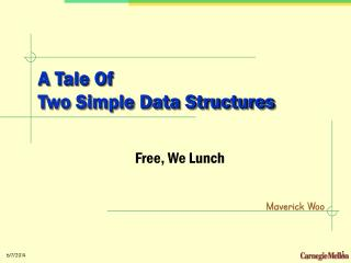 A Tale Of  Two Simple Data Structures