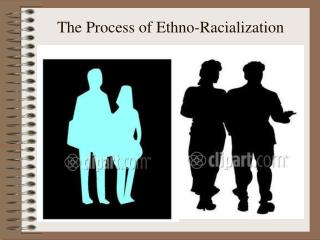 The Process of Ethno-Racialization