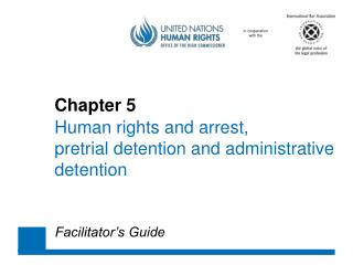Chapter 5 Human rights and arrest , 	pretrial  detention  and administrative 	detention
