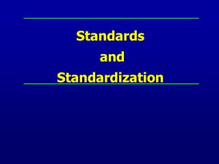 Standards  and  Standardization