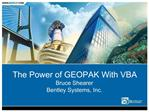The Power of GEOPAK With VBA Bruce Shearer Bentley Systems, Inc.