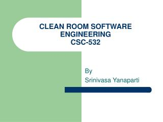 CLEAN ROOM SOFTWARE ENGINEERING CSC-532