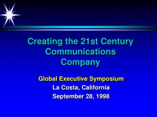Creating the 21st Century Communications Company