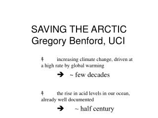 SAVING THE ARCTIC     	Gregory Benford, UCI