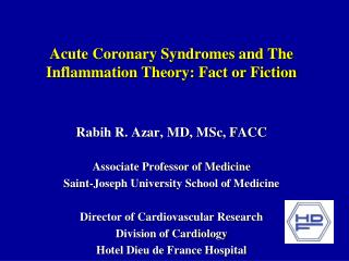 Acute Coronary Syndromes and The Inflammation Theory: Fact or Fiction