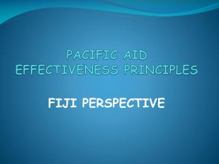 PACIFIC AID EFFECTIVENESS PRINCIPLES