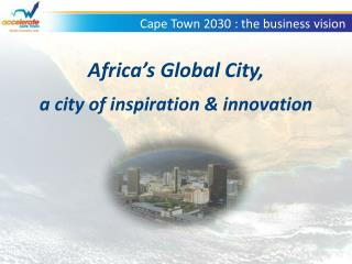 Cape Town 2030 : the business vision