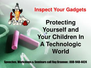 Inspect Your Gadgets