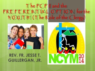 The PCP II and the PREFERENTIAL OPTION for the YOUTH ( The Role of the Clergy)