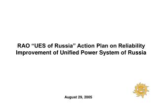 "RAO ""UES of Russia"" Action Plan on Reliability Improvement of Unified Power System of Russia"