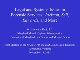 Legal and Systems Issues in Forensic Services:  Jackson ,  Sell ,  Edwards , and More