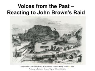 Voices from the Past – Reacting to John Brown's Raid