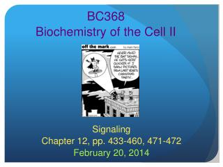 Signaling Chapter 12, pp. 433-460, 471-472 February 20, 2014