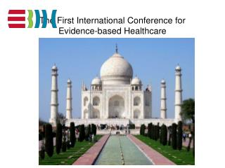 The First International Conference for Evidence-based Healthcare