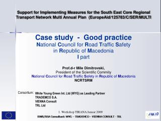 Support for Implementing Measures for the South East Core Regional  Transport Network Multi Annual Plan  (EuropeAid/1257