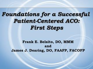 Foundations for a Successful  Patient-Centered ACO: First Steps