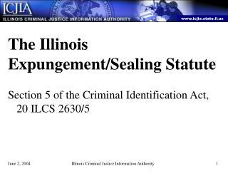 The Illinois Expungement/Sealing Statute