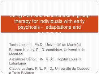 Using  ACT and  Mindfulness  in group  therapy for  individuals with early psychosis  -  adaptations and  successes