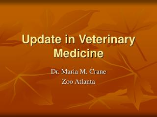 Update in Veterinary Medicine