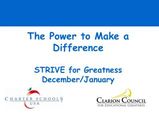 The Power to Make a Difference  STRIVE for Greatness December