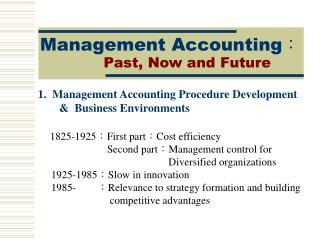 Management Accounting: Past, Now and Future