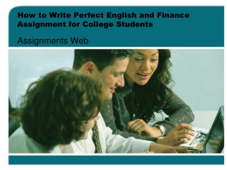 How to Write Perfect English and Finance Assignment for Coll