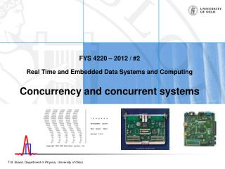 FYS 4220 – 2012 / #2 Real Time and Embedded Data Systems and Computing Concurrency and concurrent systems
