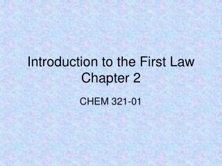 Introduction to the First Law Chapter 2