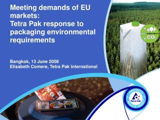Meeting demands of EU markets: Tetra Pak response to packaging environmental requirements