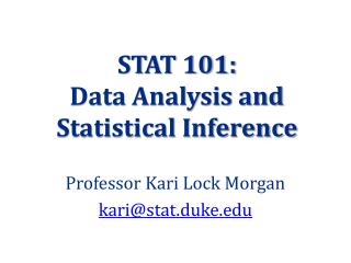 STAT 101:  Data Analysis and Statistical Inference