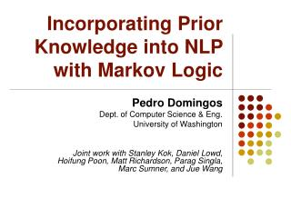 Incorporating Prior Knowledge into NLP with Markov Logic