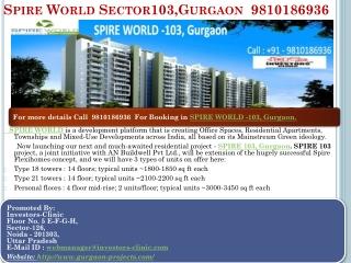 spire world sector 103 gurgaon ,9810186936 , ic