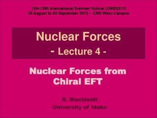 Nuclear Forces -  Lecture 4 -