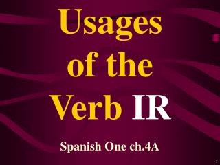 Usages of the Verb IR