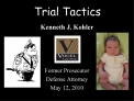kenneth j. kohler     former prosecutor defense attorney may 12, 2010
