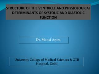 STRUCTURE OF THE VENTRICLE AND PHYSIOLOGICAL DETERMINANTS OF SYSTOLIC AND DIASTOLIC FUNCTION