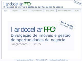 Internet: www.LardoceLarPRO.com ▪ Telefone: 808 2001 70 ▪ Email: profissionais@lardocelar.com