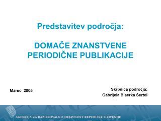 Predstavitev področja: DOMAČE ZNANSTVENE PERIODIČNE PUBLIKACIJE