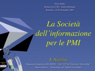 "F. Nachira European Commission DG-INFSO - Unit ""ICT for Enterprise Networking"" Head of Sector ""Technologies for Digita"