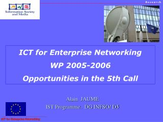 ICT for Enterprise Networking WP 2005-2006 Opportunities in the 5th Call