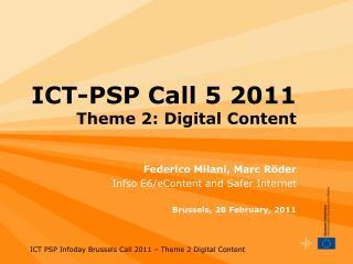 ICT-PSP Call 5 2011 Theme 2: Digital Content