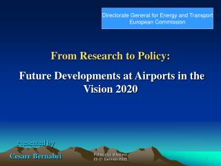 From Research to Policy:  Future Developments at Airports in the Vision 2020